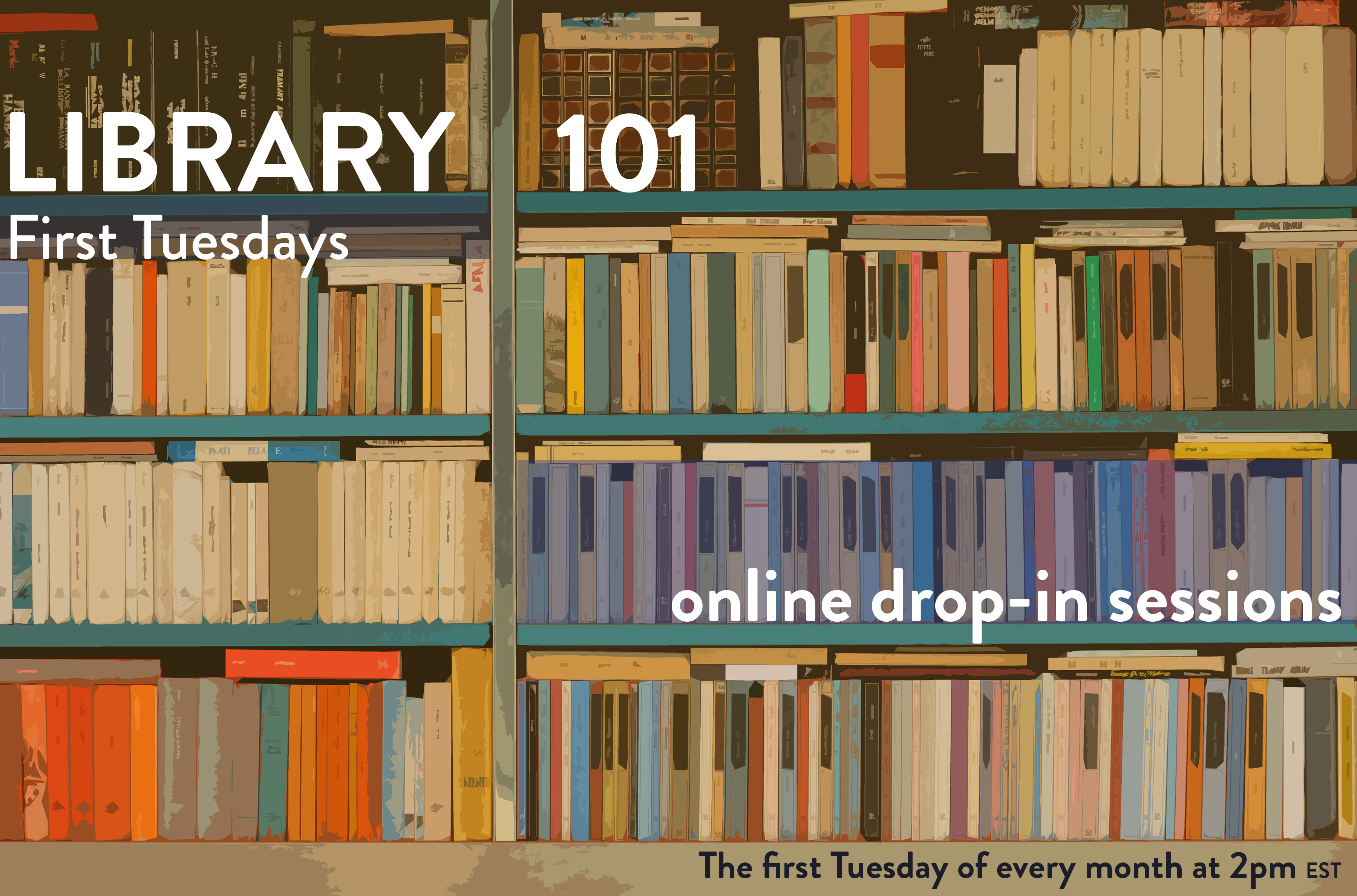 Library 101 Drop In (First Tuesdays at 2pm)