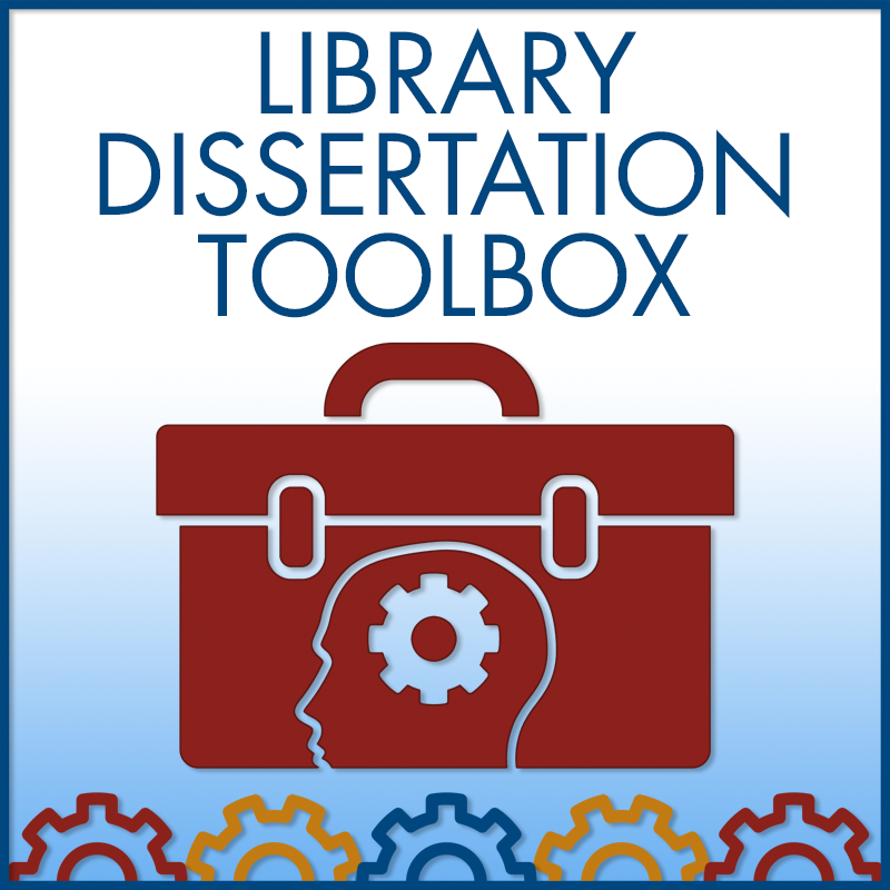 Library Dissertation Toolbox: Researching Theoretical & Conceptual Frameworks