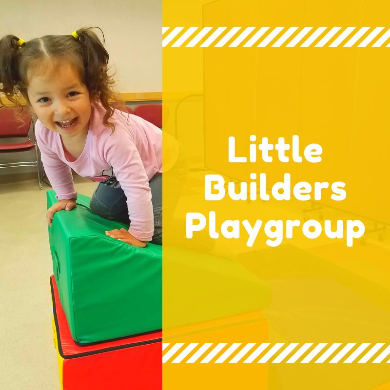 Little Builders | Ages 0 - 5