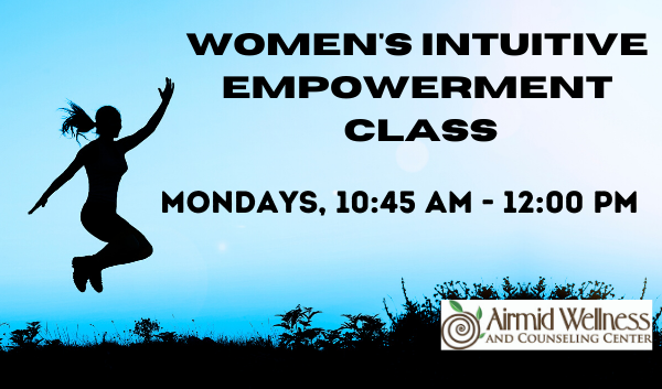 Online Women's Intuitive Empowerment Class with Airmid Wellness and Counseling Center
