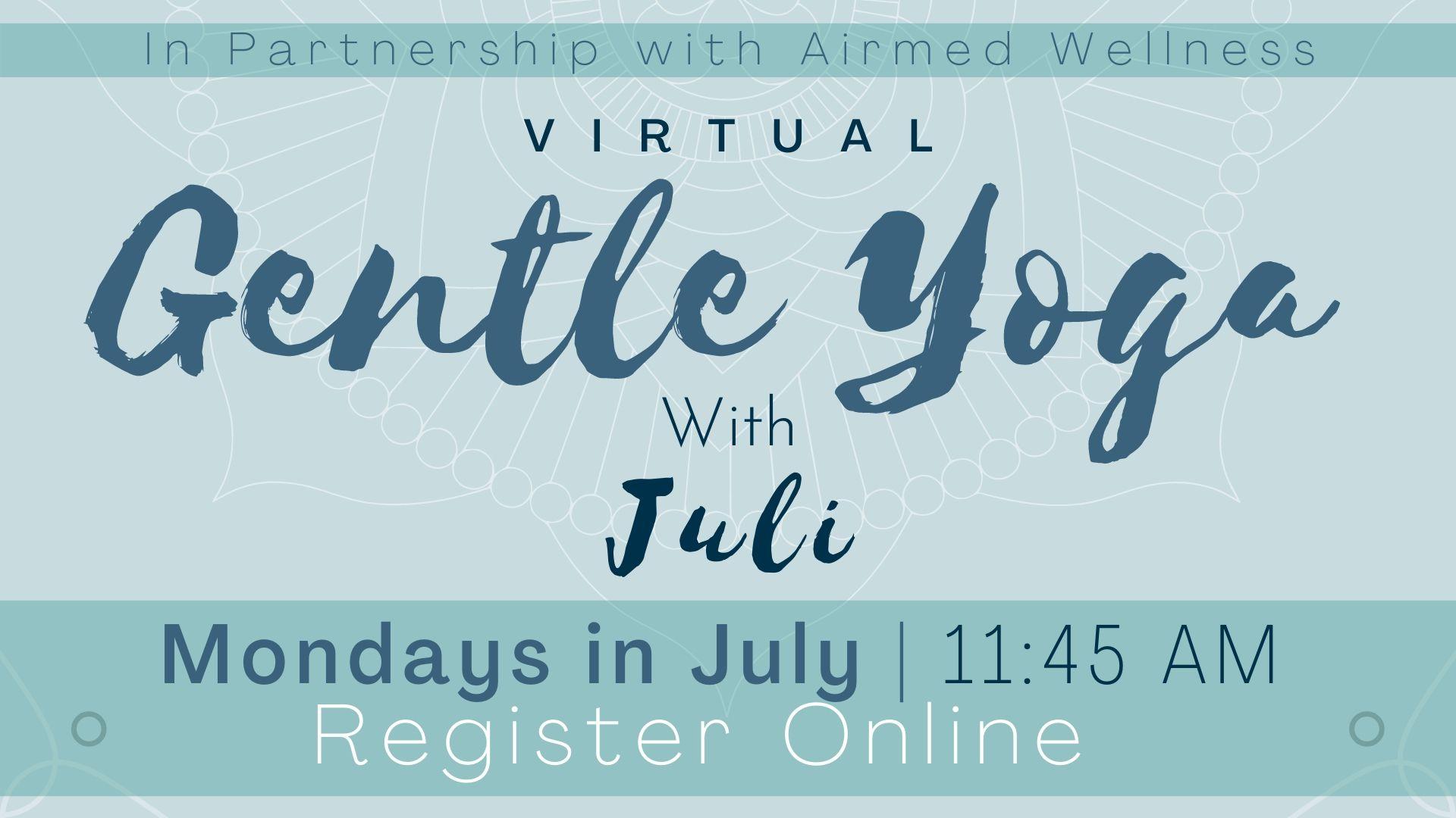 Gentle Yoga With Juli (Virtual Program)