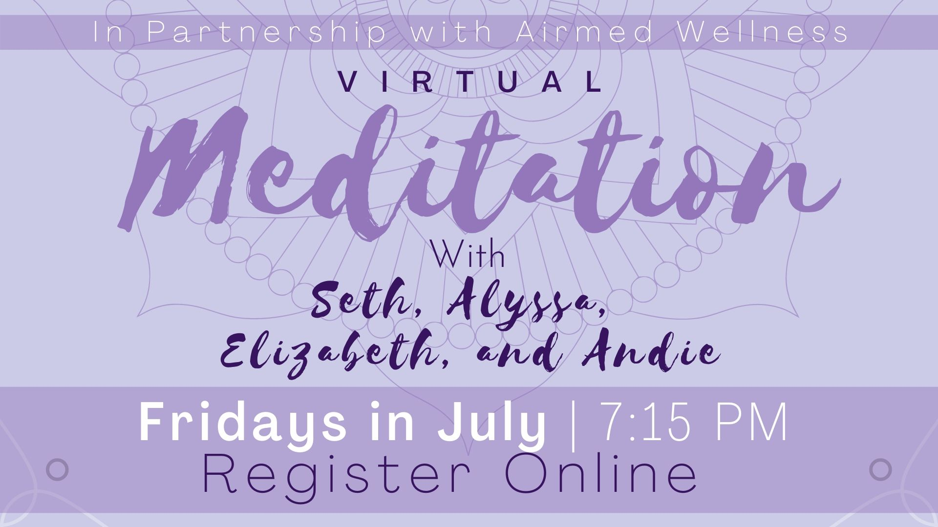 Meditation with Seth, Alyssa, Elizabeth, and Andie (Virtual Program)