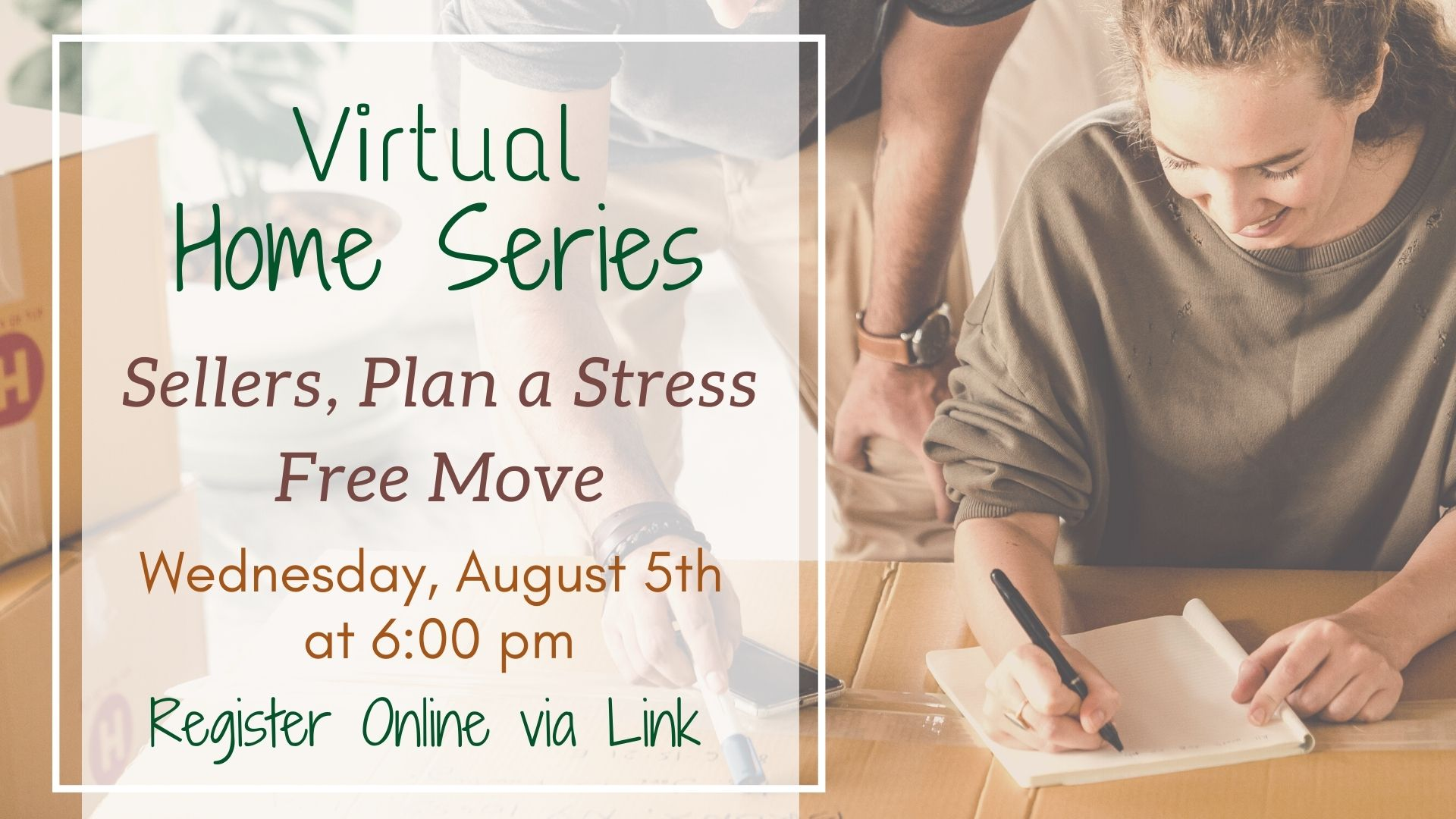Virtual Home Series: Sellers, Plan a Stress Free Move!