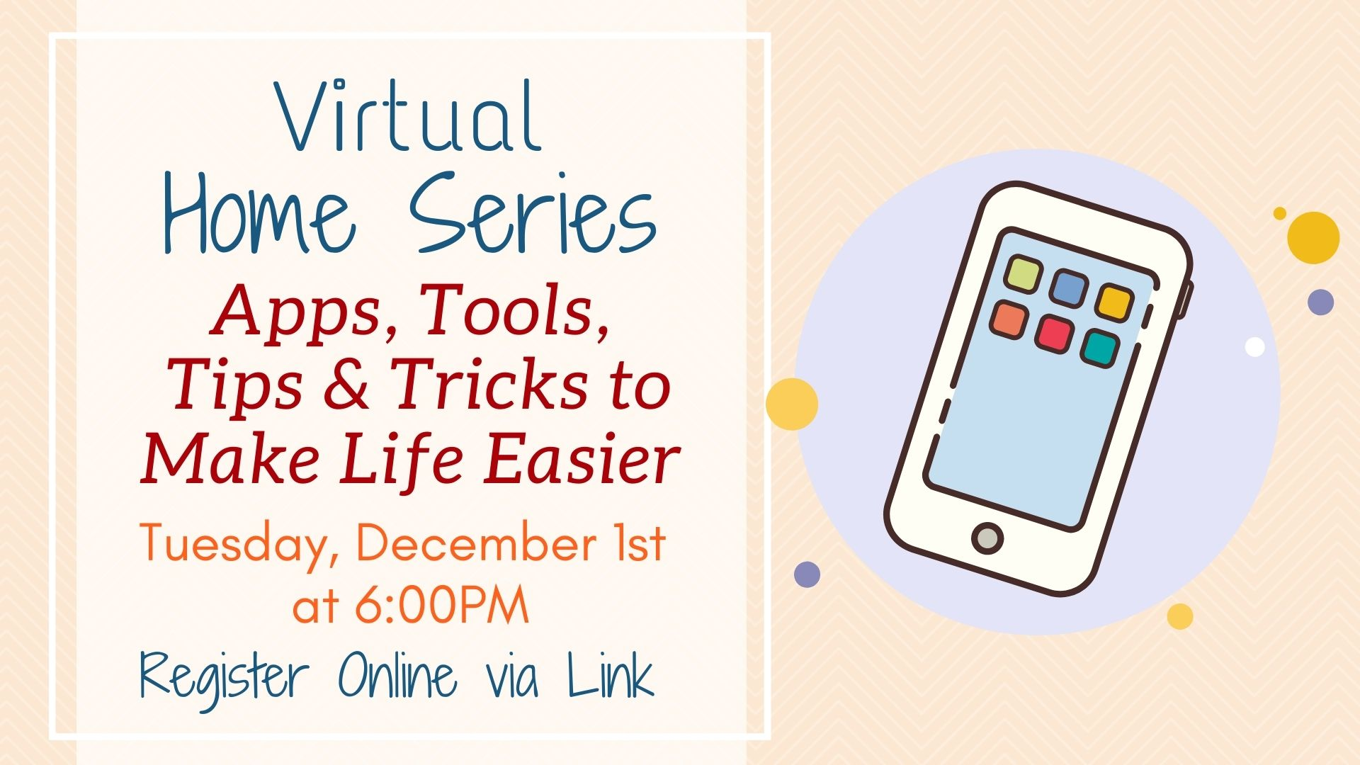 Virtual Home Series: Apps, Tools, Tips & Tricks to Make Life Easier & More Efficient