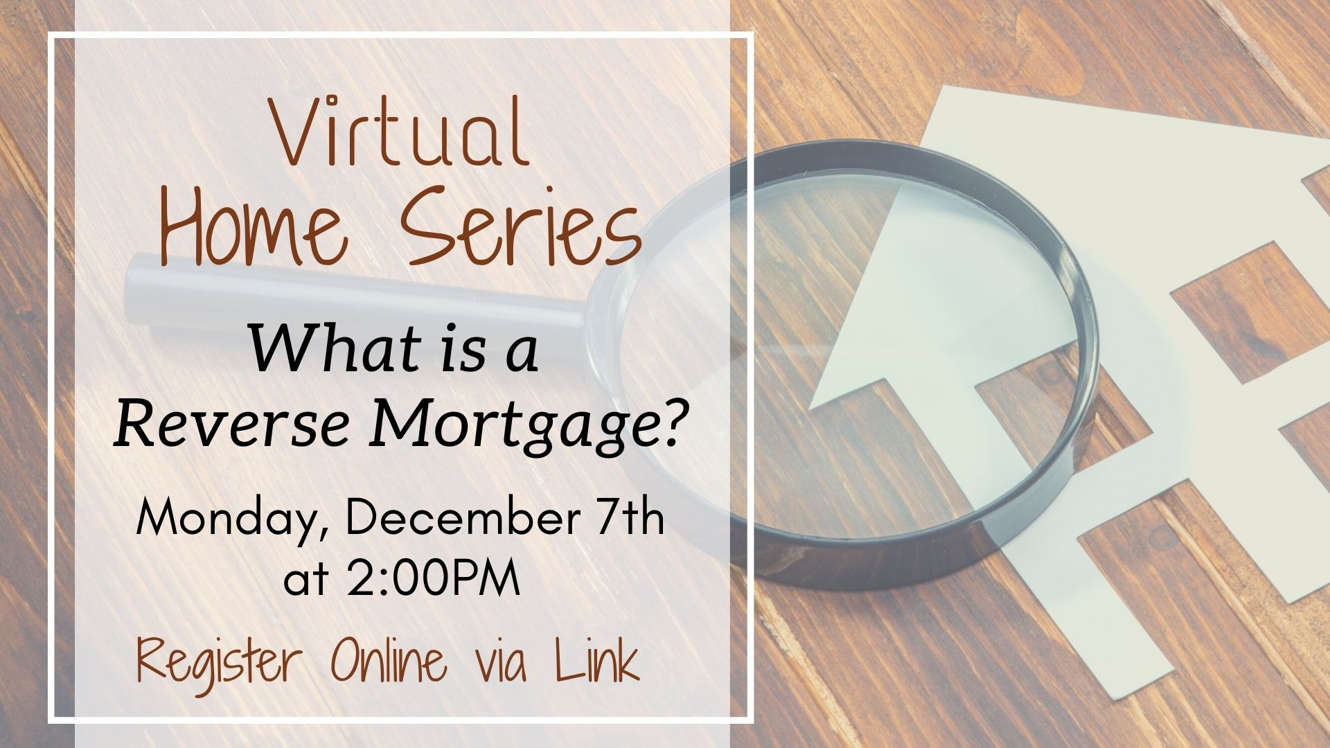 Virtual Home Series: What is a Reverse Mortgage?