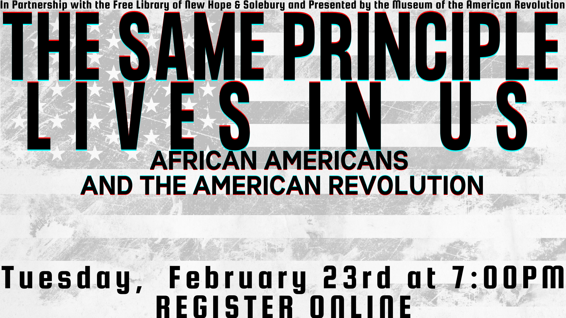The Same Principle Lives in Us: African Americans and the American Revolution