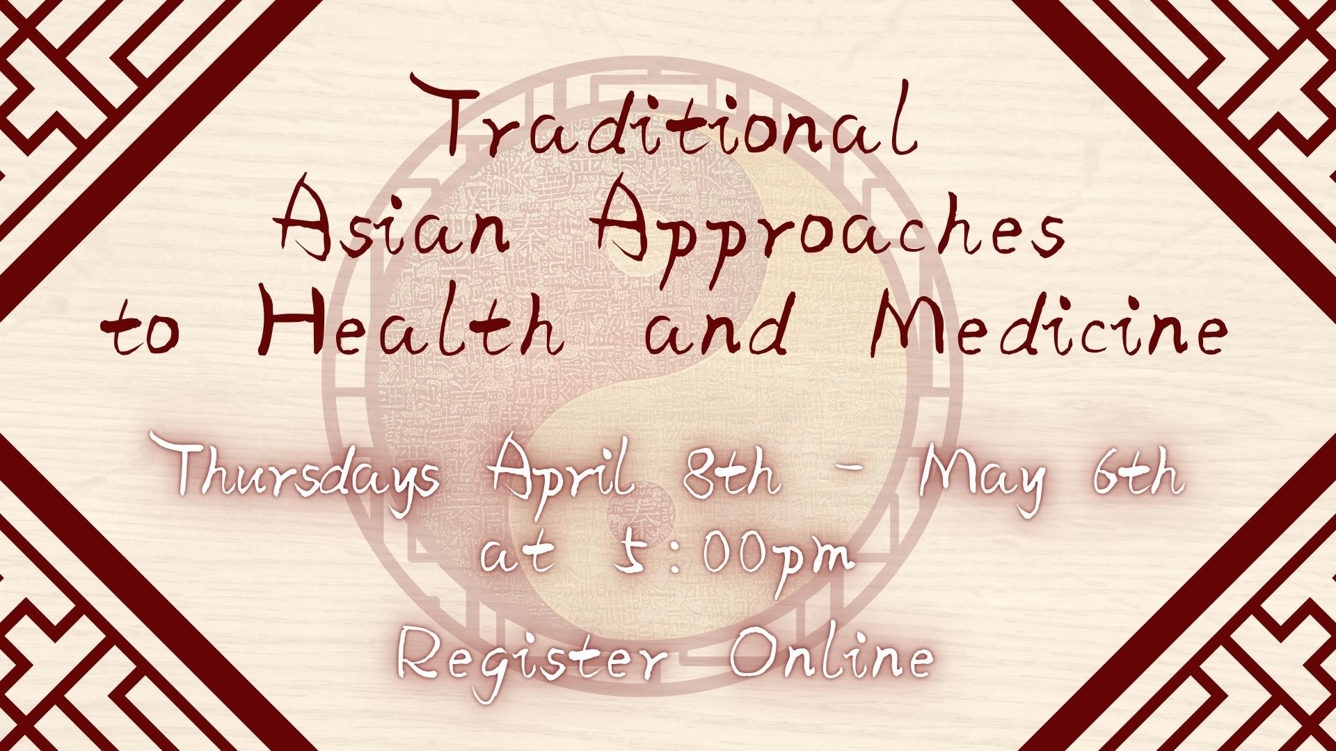 Traditional Asian Approaches to Health and Medicine (5 Week Class)