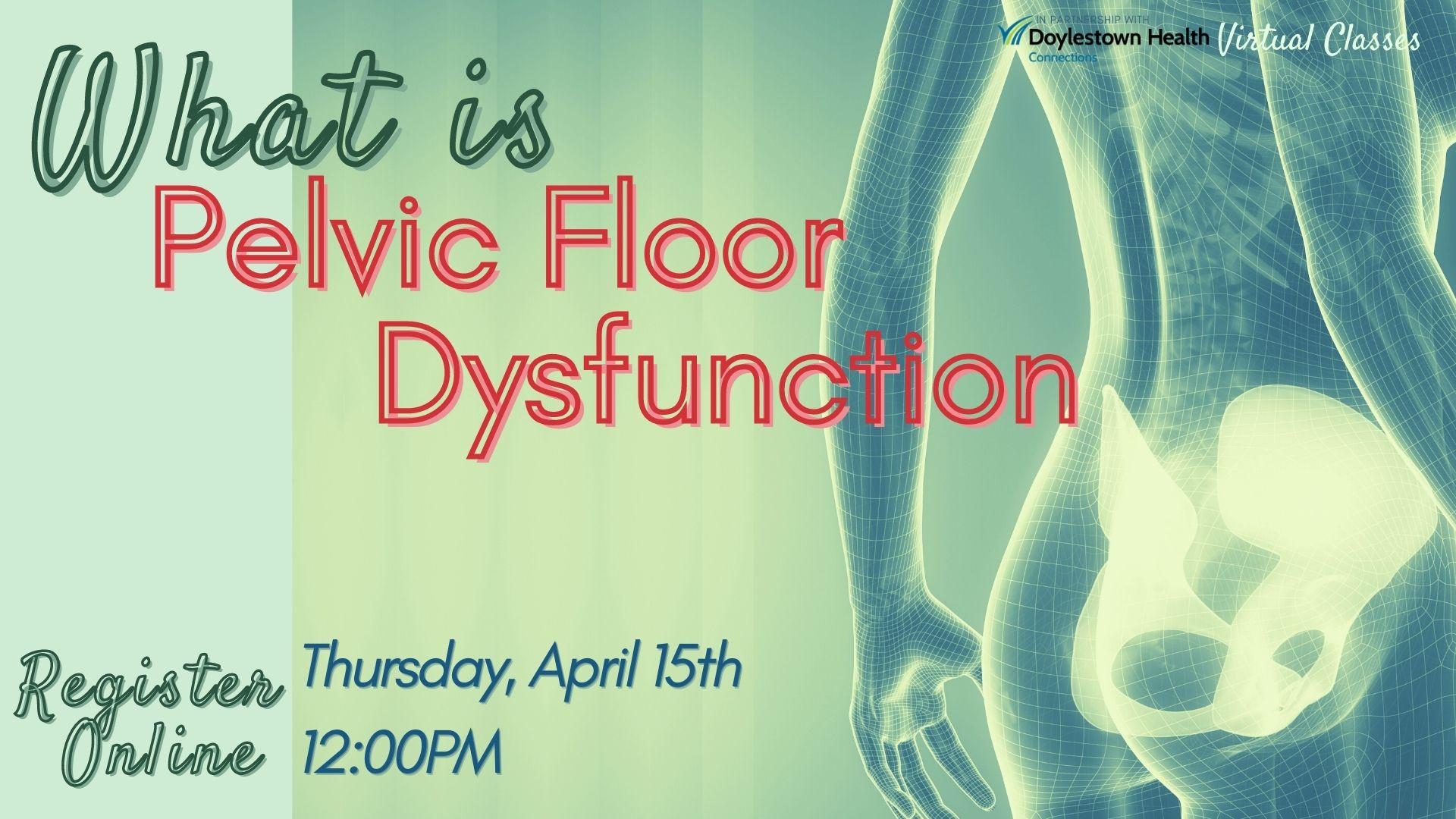 What is Pelvic Floor Dysfunction? (Webinar)