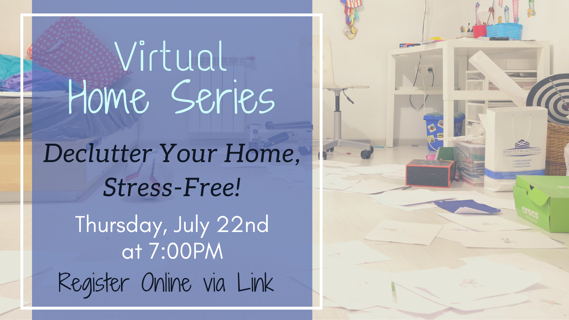 Virtual Home Series: Declutter your home stress-free!
