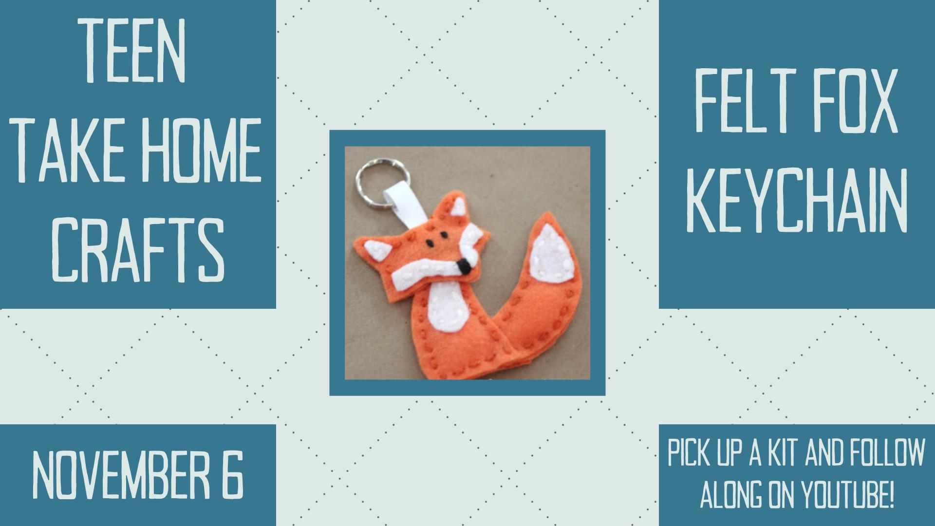 Teen Take Home Craft: Felt Fox Keychain