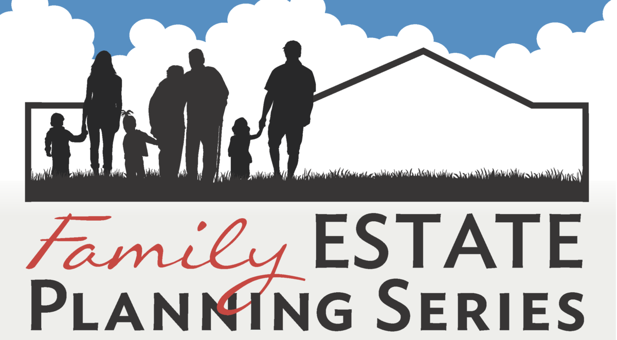 Family Estate Planing Series