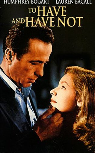 Movie: To Have and Have Not (1944)
