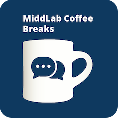MiddLab Coffee Break: Managing Your Scholarly Identity