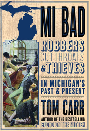 MI Bad with Author Tom Carr
