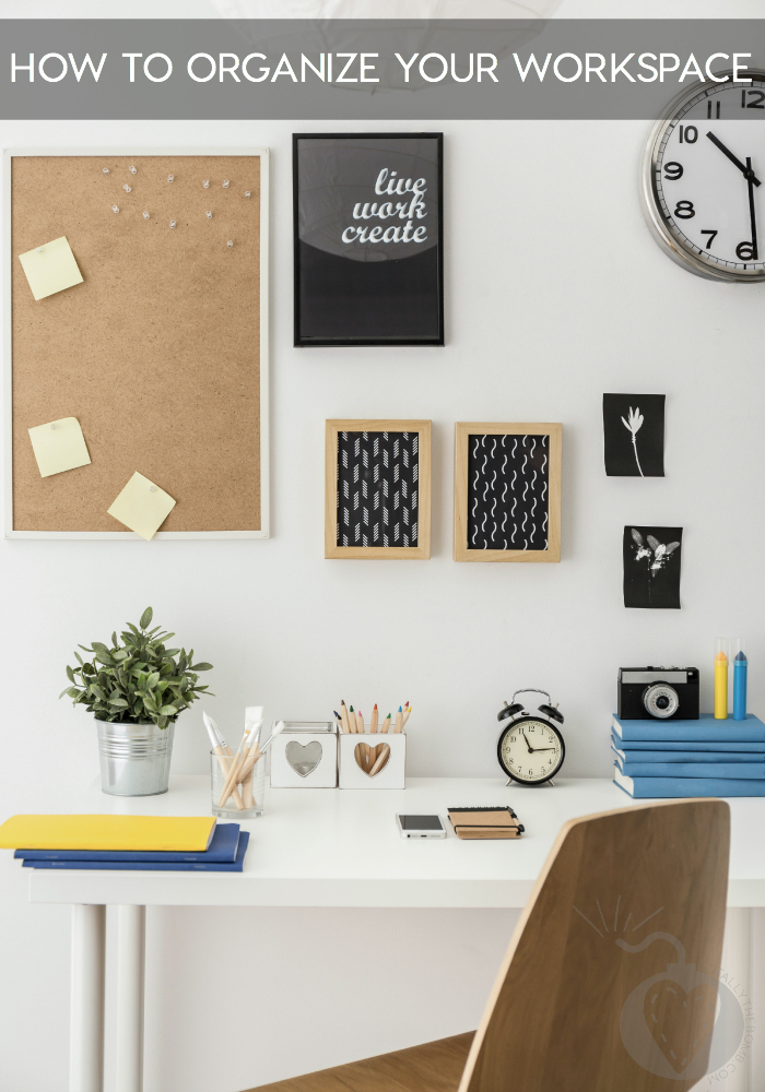 Organizing Your Work Space And Yourself