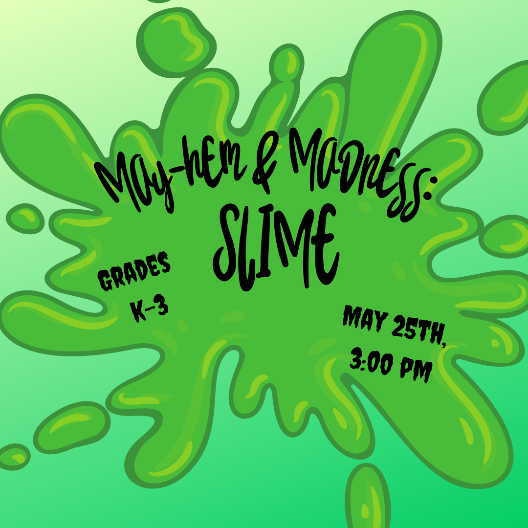 May-hem and Madness: Slime! (Grades K-3)