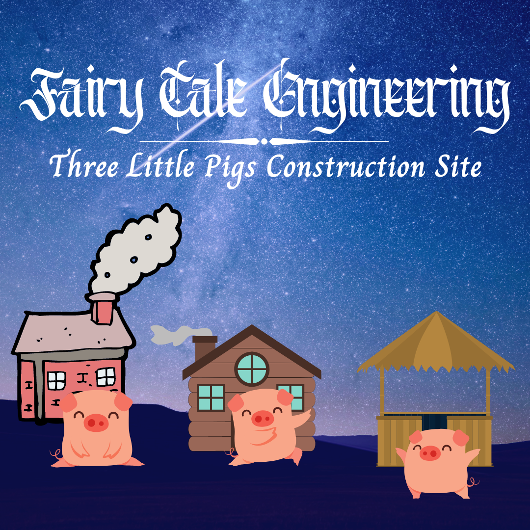 Fairy Tale Engineering: Three Little Pigs Construction Site