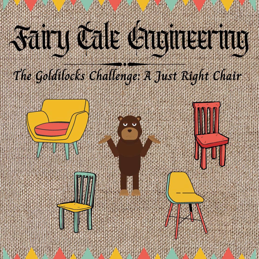 Fairy Tale Engineering: The Goldilocks Challenge