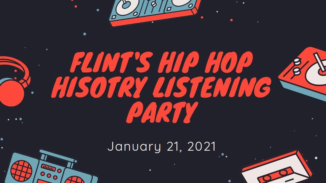 Flint's Hip Hop History - Listening Party