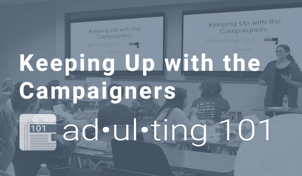 Adulting 101: Keeping up with the Campaigners