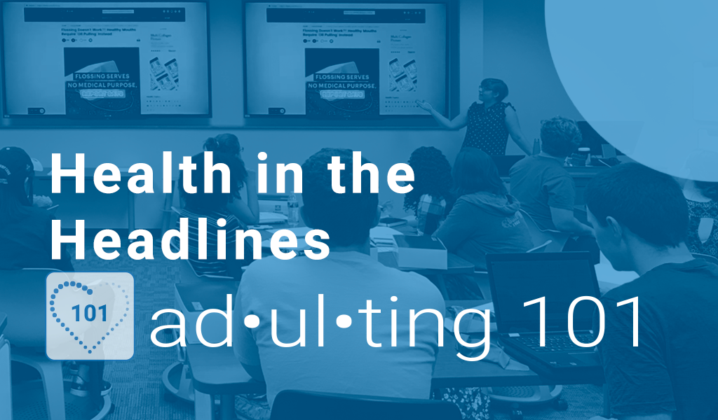 Adulting 101: Health in the Headlines