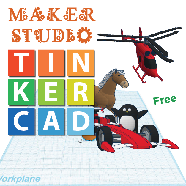Maker Studio: TinkerCAD*