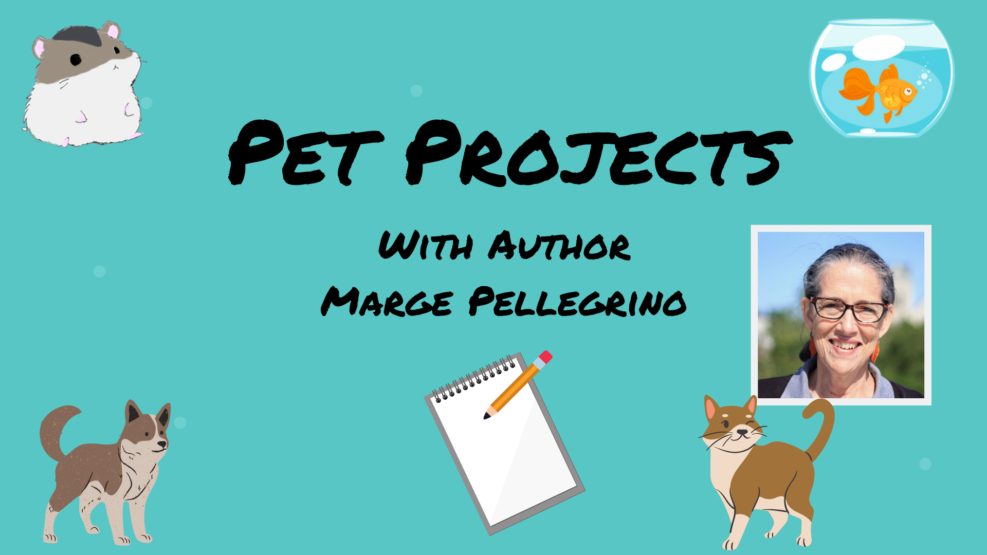 Pet Projects with Marge Pellegrino, All Ages 8+