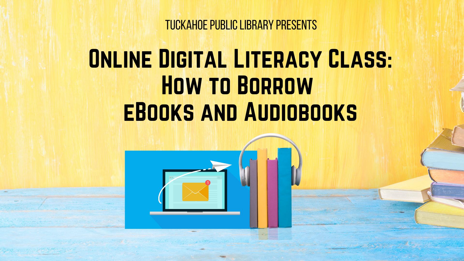 Digital Literacy - How to Borrow E-books & Audiobooks