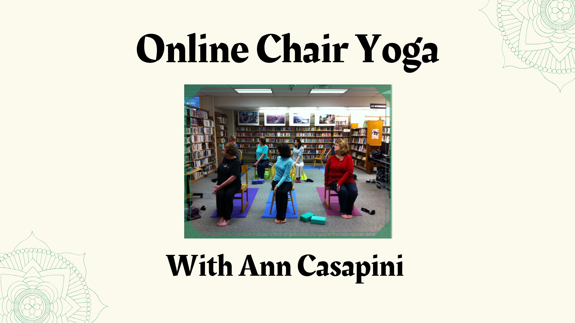 Online Gentle Chair Yoga Class with Ann Casapini
