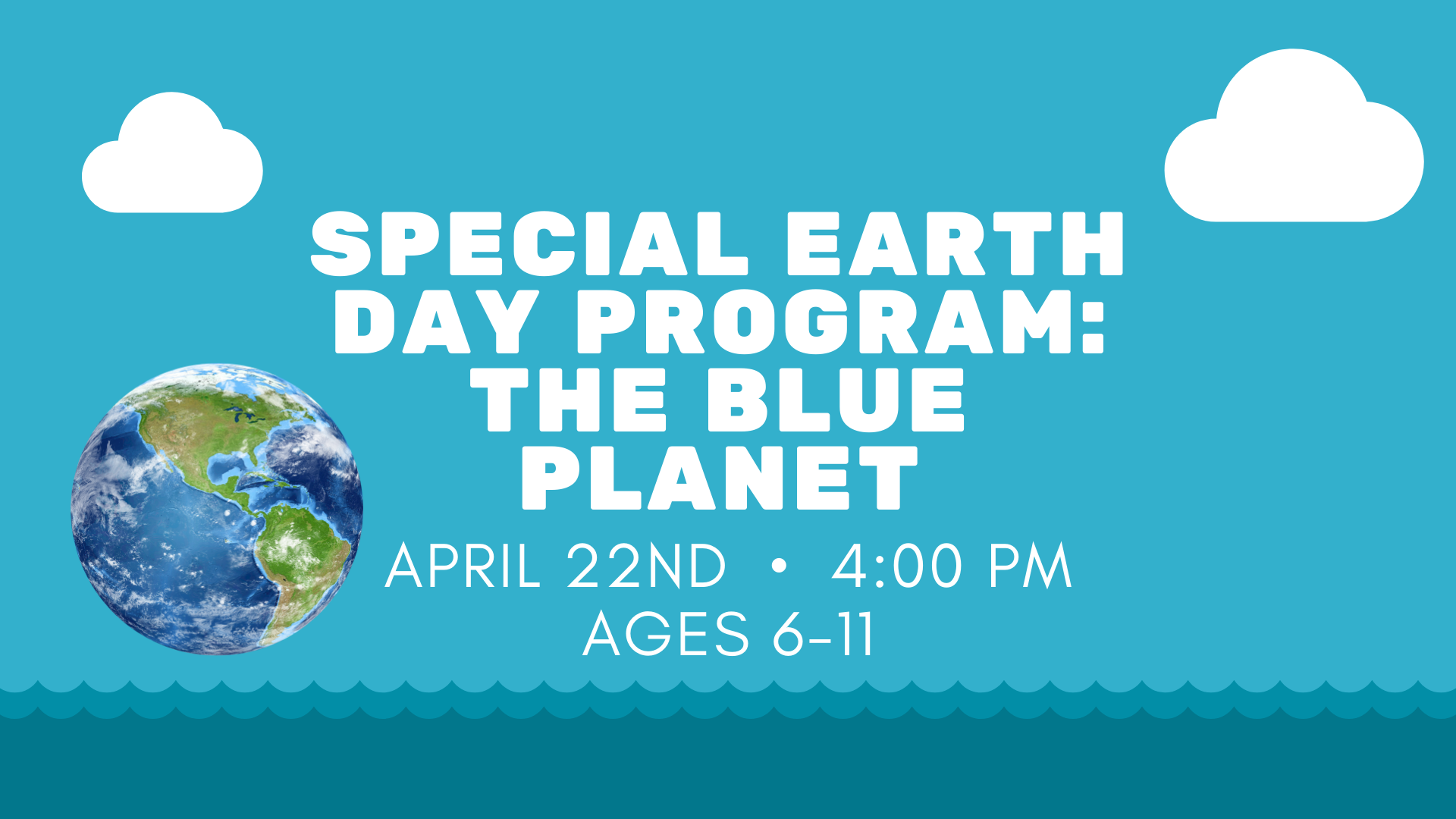 Special Earth Day Program:  THE BLUE PLANET , Ages 6-11