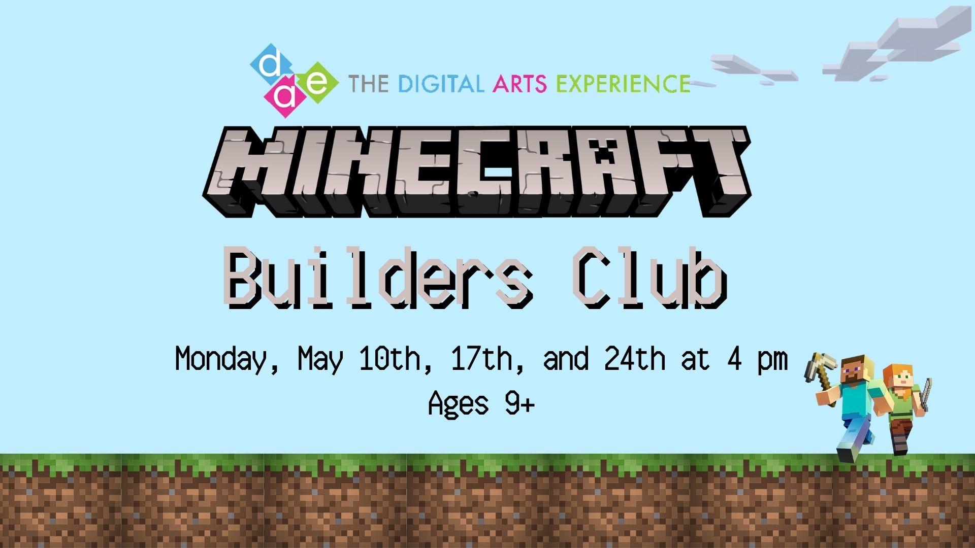 DAE - Online Minecraft Builders Club -  Tweens and Teens, Ages 9+