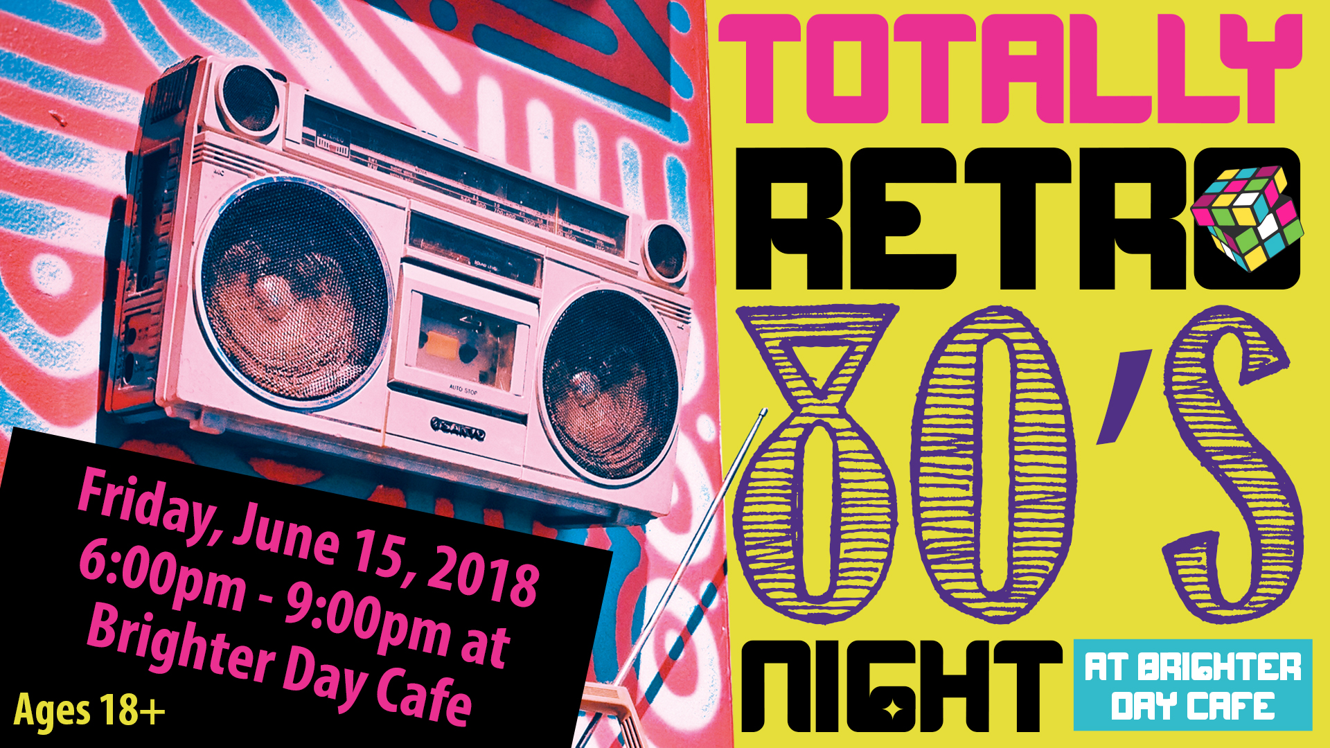 Totally Retro 80's Night at Brighter Day Cafe