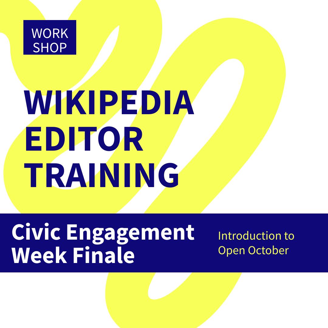 Wikipedia Editor Training: Civic Engagement Week