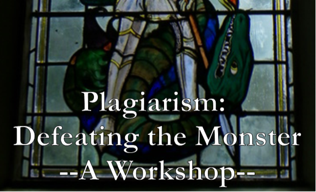 CANCELLED: Avoiding Plagiarism: Slaying the Monster