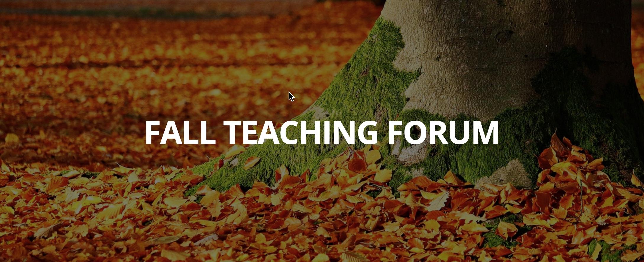 Fall Teaching Forum