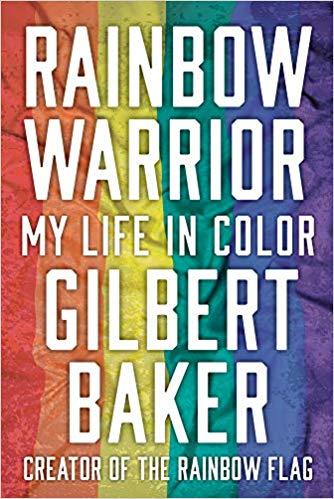 Gilbert Baker's Rainbow Warrior: My Life in Color