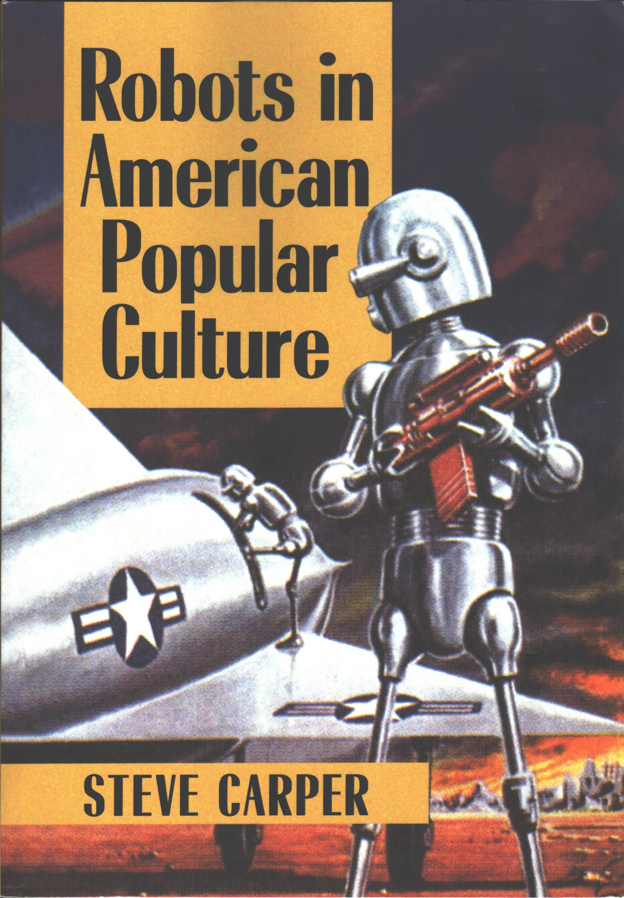 Steve Carper Author Presentation and Book Signing: Robots in American Popular Culture