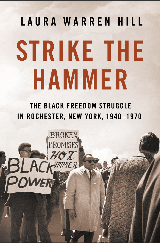 Reading & Discussion Series: Strike The Hammer: The Black Freedom Struggle in Rochester, New York, 1940–1970