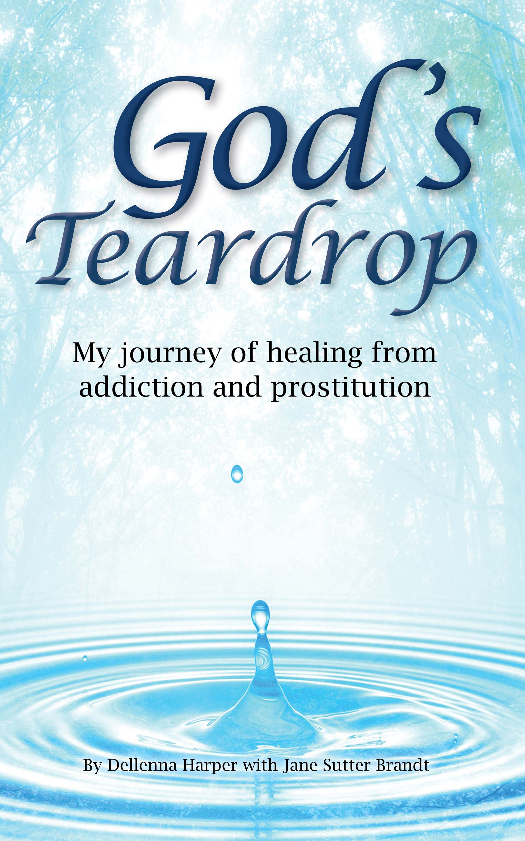 God's Teardrop: My Journey of Healing from Addiction and Prostitution Book Discussion