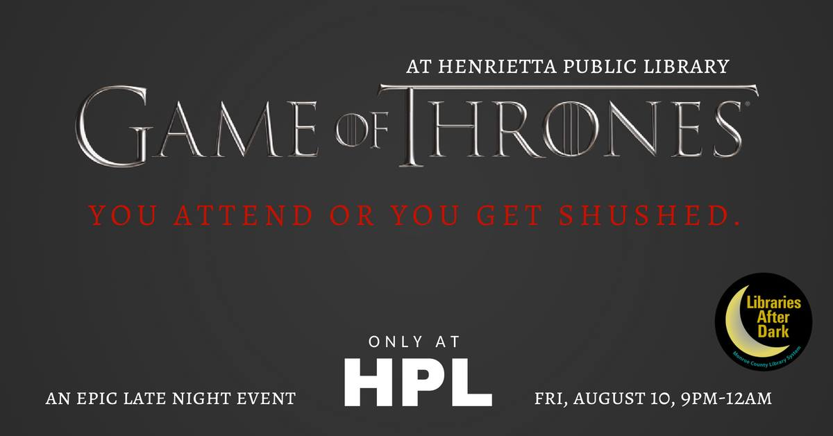 An Epic Late Night Library Event: Game of Thrones!