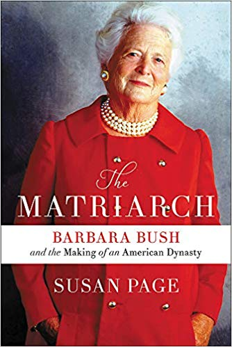Books Sandwiched In: The Matriarch: Barbara Bush and the Making of an American Dynasty by Susan Page
