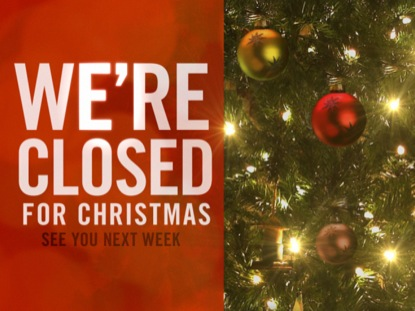 Merry Christmas - We will re-open tomorrow.