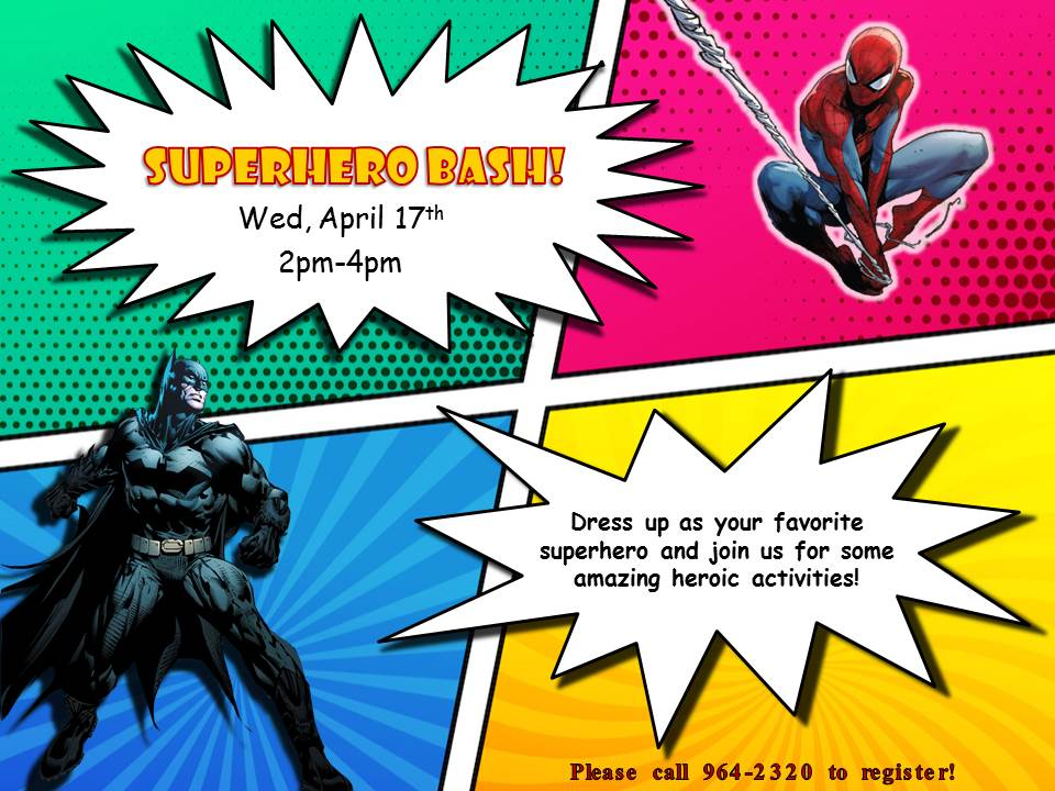 Superhero Bash: Dress us and join us for some amazing superhero activities!