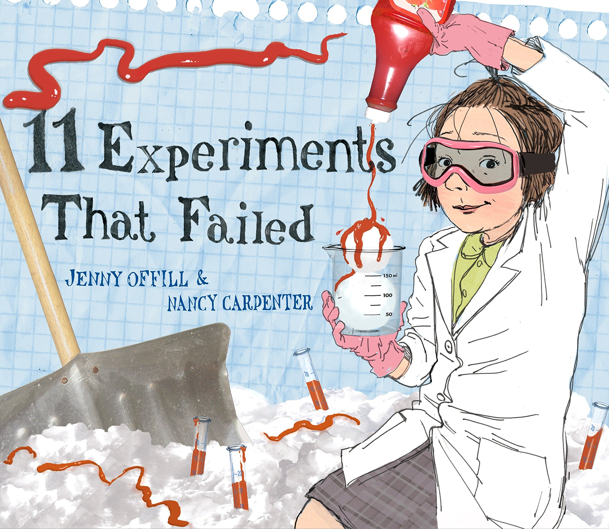 "Homeschoolers @ the Library - Explore the Scientific Method based on the book ""11 Experiments That Failed"" by Jenny Offill"