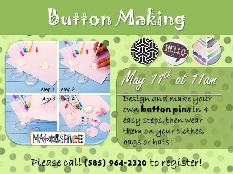 Makerspace Button Making - Design and make your own button pins in 4 easy steps, then wear them on your clothes or hats.