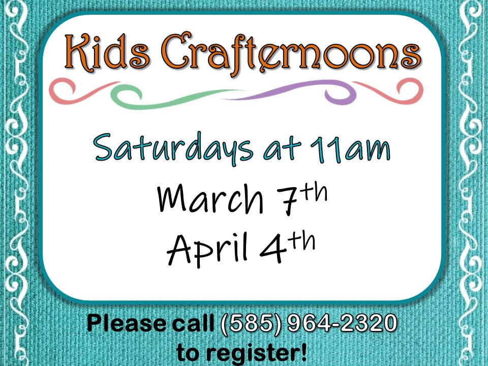 Kids Crafternoon - We will be making a variety of different craft projects on the 1st Saturday of each month.