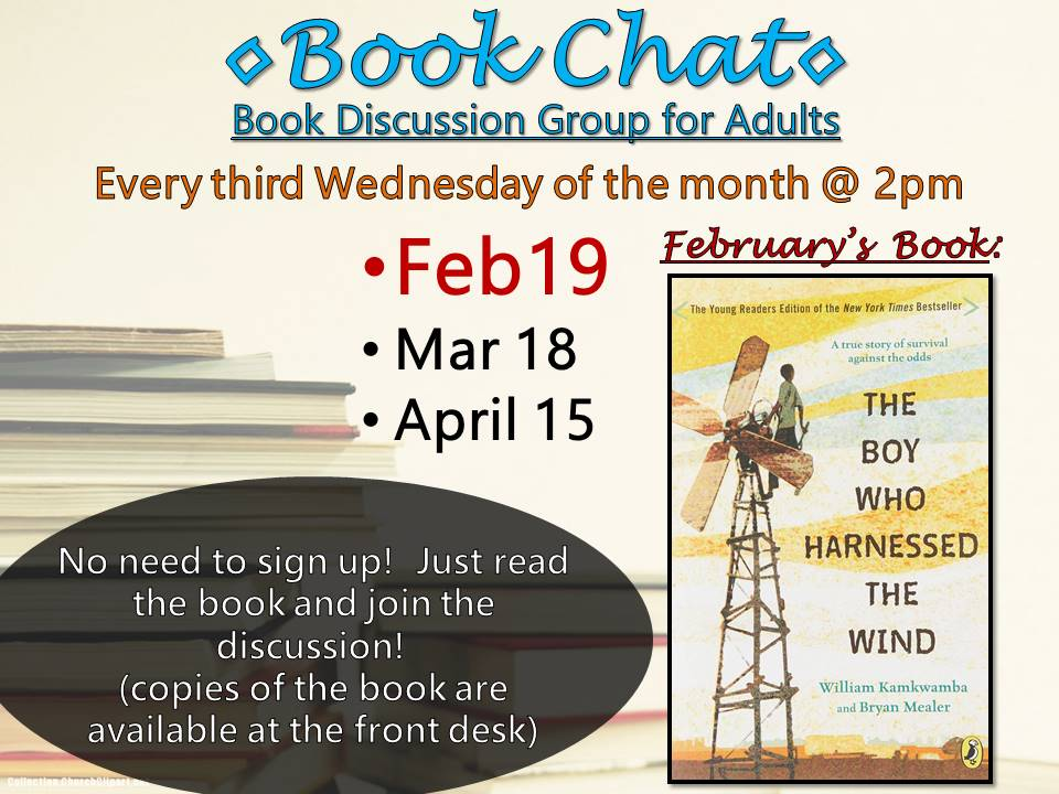 Book Chat (Adult Book Club) This months book is: The Boy Who Harnessed The Wind