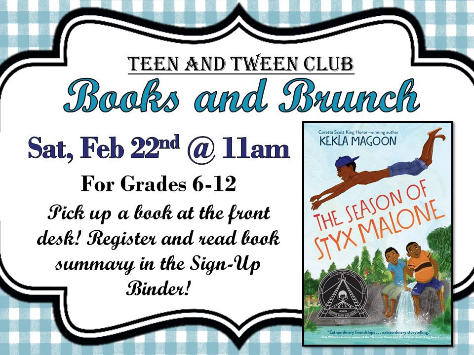Teen & Tween Books and BRUNCH - Plenty of copies available. Pick one up anytime.