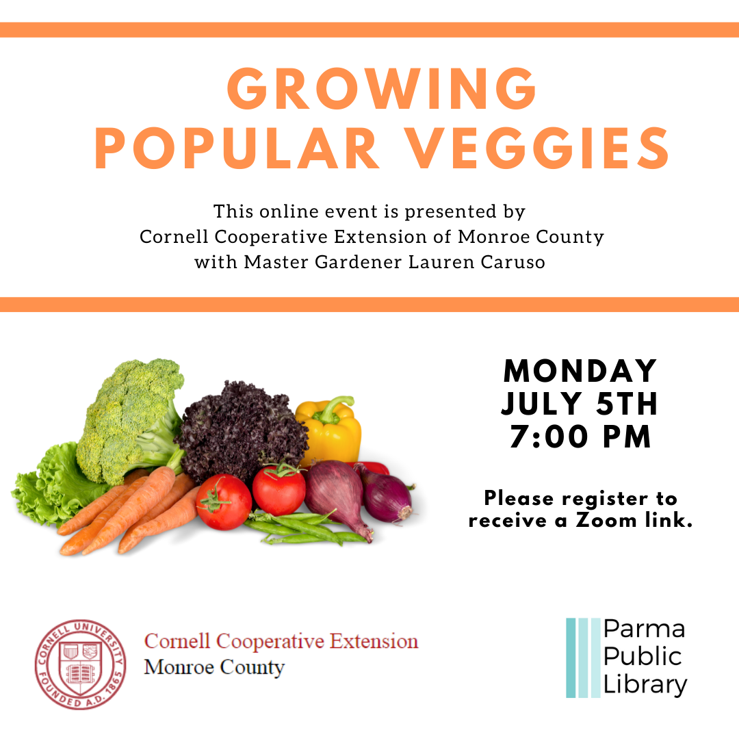 Growing the Most Popular Veggies - VIRTUAL