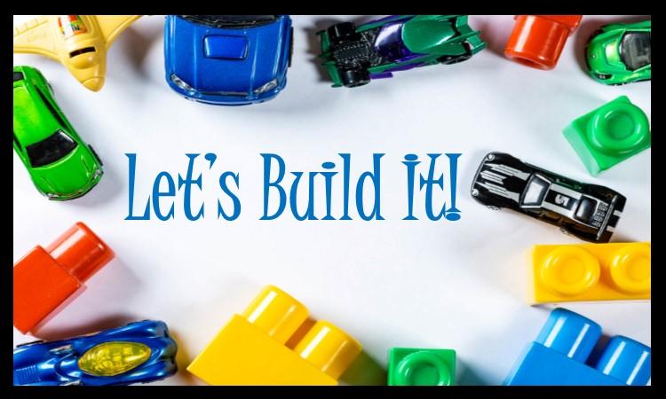 Let's Build It!